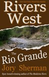 The Rio Grande (Rivers West)