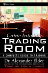 Come Into My Trading Room: A Complete Guide to Trading
