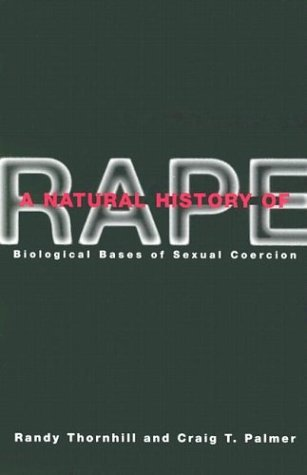 A Natural History of Rape by Randy Thornhill