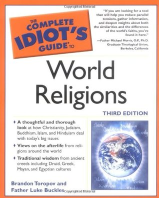 The Complete Idiot's Guide to World Religions by Yusuf Toropov