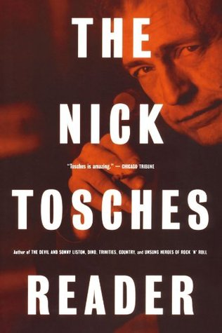 The Nick Tosches Reader by Nick Tosches