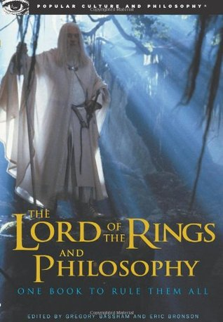 The Lord of the Rings and Philosophy by Gregory Bassham