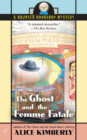 The Ghost and the Femme Fatale by Alice Kimberly