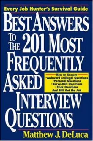 Best Answers to the 201 Most Frequently Asked Interview Questions ...