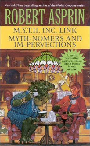 M.Y.T.H. Inc. Link / Myth-Nomers and Impervections by Robert Asprin