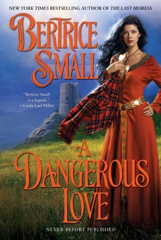 A Dangerous Love by Bertrice Small
