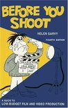 Before You Shoot: A Guide to Low-Budget Film and Video Production