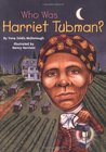 Who Was Harriet Tubman? by Yona Zeldis McDonough