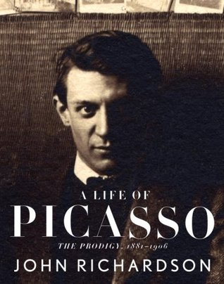 A Life of Picasso, Vol. 1: The Prodigy, 1881-1906