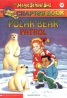 Polar Bear Patrol (The Magic School Bus Chapter Book, #13)