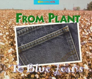 From Plant to Blue Jeans