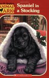 Spaniel in a Stocking (Animal Ark: Holiday Special, #19)