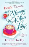 Death, Taxes, and a Skinny No-Whip Latte (Tara Holloway, #2)
