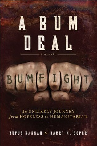 Bum Deal: An Unlikely Journey from Hopeless to Humanitarian