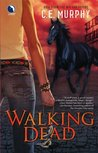 Walking Dead (Walker Papers, #4)