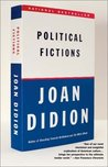 Political Fictions av Joan Didion