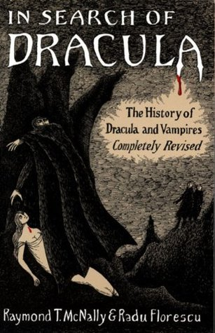 In Search of Dracula by Raymond T. McNally