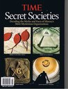 Time Secret Societies (Decoding the Myths and Facts of History's Most Mysterious Organizations)