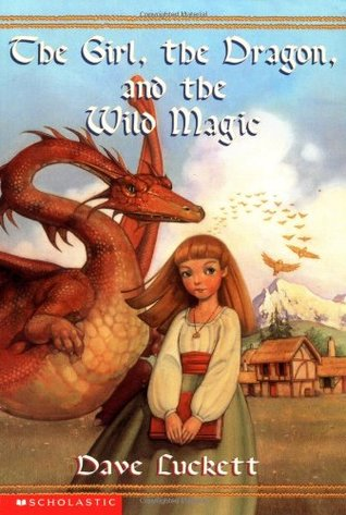 The Girl, the Dragon, and the Wild Magic by Dave Luckett