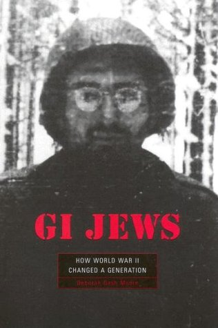 GI Jews by Deborah Dash Moore