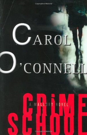 Crime School by Carol O'Connell