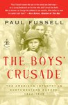The Boys' Crusade: The American Infantry in Northwestern Europe, 1944-45