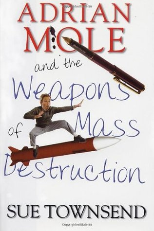 Adrian Mole and the Weapons of Mass Destruction (Adrian Mole, #6)