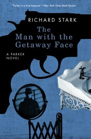 The Man With The Getaway Face by Richard Stark