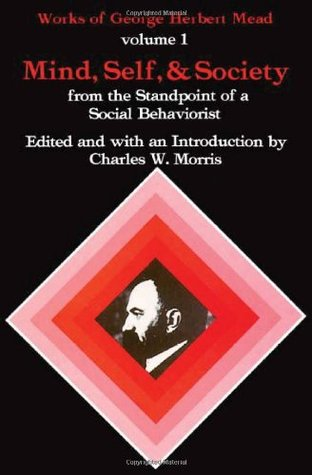 Mind, Self and Society from the Standpoint of a Social Behavi... by George Herbert Mead