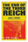 The End of the Third Reich by Vasily Chuikov