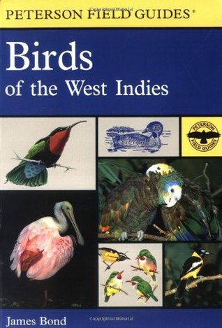A Field Guide to the Birds of the West Indies by Terance James Bond