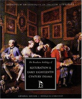 The Broadview Anthology of Restoration and Early Eighteenth-C... by J. Douglas Canfield