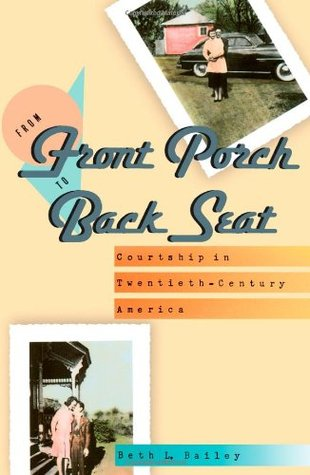 From Front Porch to Back Seat by Beth L. Bailey