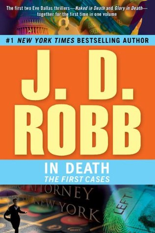 J.D. Robb In Death: The First Cases (In Death #1-2 omnibus)