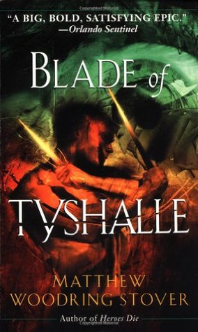 Blade of Tyshalle by Matthew Woodring Stover