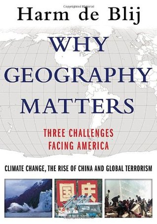 Why Geography Matters by Harm de Blij