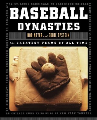 Baseball Dynasties by Rob Neyer