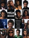 The Milk Mustache Book: A Behind-The-Scenes Look at America's Favorite Advertising Campaign