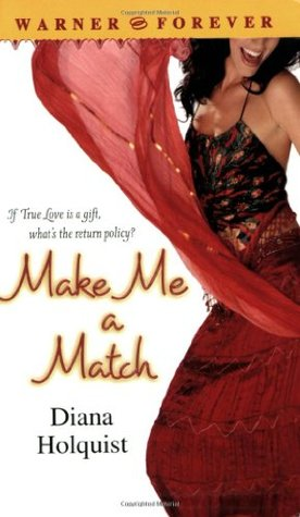 Make Me a Match by Diana Holquist