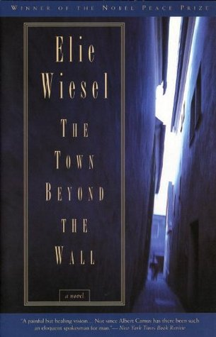 The Town Beyond the Wall by Elie Wiesel