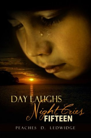 Day Laughs, Night Cries: Fifteen