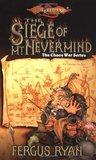 The Siege of Mt. Nevermind (Dragonlance: Chaos War, #5)