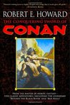 The Conquering Sword of Conan by Robert E. Howard