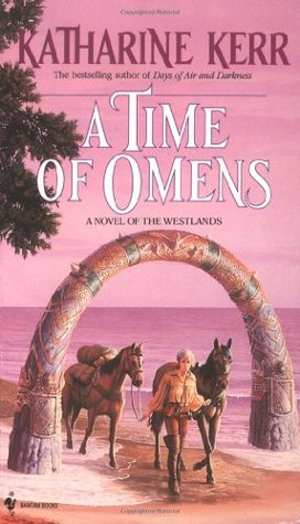 A Time of Omens by Katharine Kerr