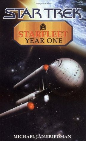 Starfleet Year One by Michael Jan Friedman