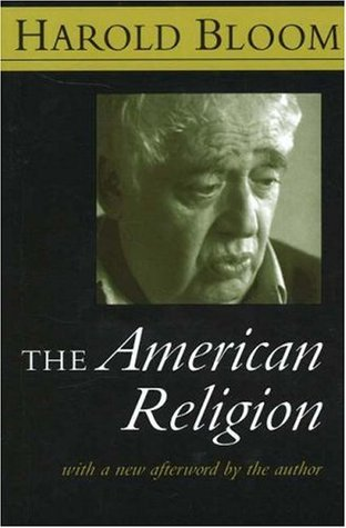 The American Religion by Harold Bloom