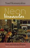 Neon Vernacular: New and Selected Poems
