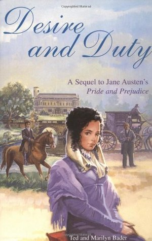 Desire and Duty: A Sequel to Jane Austen's Pride and Prejudice
