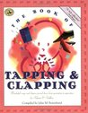The Book of Tapping  Clapping: Wonderful Songs and Rhymes Passed Down from Generation to Generation for Infants  Toddlers