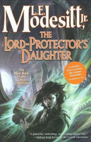 The Lord-Protector's Daughter by L.E. Modesitt Jr.